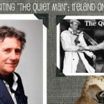 "Revisiting ""The Quiet Man"" : Ireland on Film"