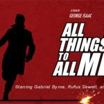 """""""All Things To All Men"""" UK Premiere April 5! UPDATED April 5"""